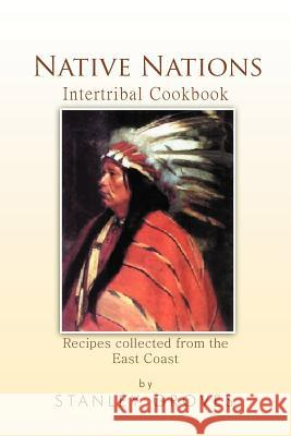 Native Nations Cookbook : East Coast Stanley Groves 9781465349040