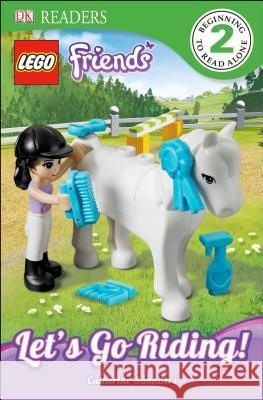 DK Readers L2: Lego Friends: Let's Go Riding! Dk Publishing 9781465402615