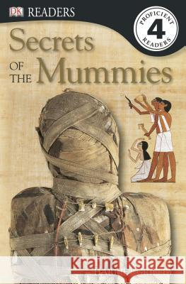 DK Readers L4: Secrets of the Mummies Harriet Griffey 9781465409409