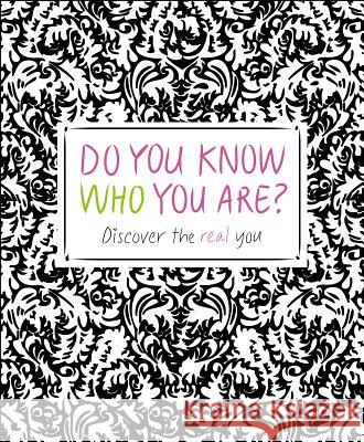 Do You Know Who You Are?: Discover the Real You Megan Kaye Allie Singer 9781465416490
