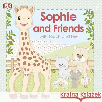 Sophie La Girafe: Sophie and Friends: With Touch and Feel  9781465418159