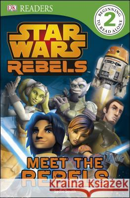Star Wars Rebels: Meet the Rebels  9781465422699
