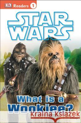 Star Wars: What Is a Wookiee? Laura Buller 9781465433862