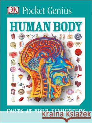 Pocket Genius: Human Body: Facts at Your Fingertips DK 9781465445889