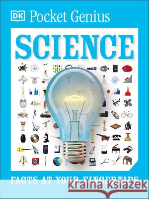 Pocket Genius: Science: Facts at Your Fingertips DK 9781465445919