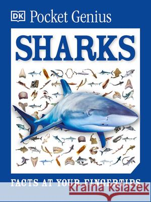Pocket Genius: Sharks: Facts at Your Fingertips DK 9781465445926