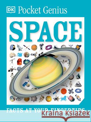 Pocket Genius: Space: Facts at Your Fingertips DK 9781465445933
