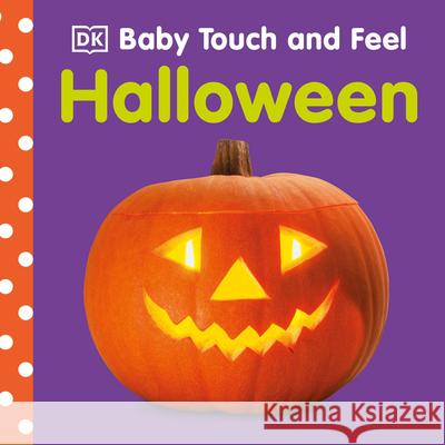 Baby Touch & Feel: Halloween DK 9781465462350