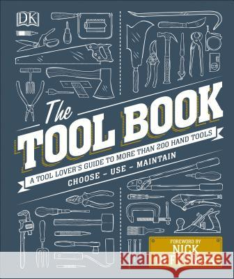 The Tool Book: A Tool Lover's Guide to Over 200 Hand Tools DK 9781465468543