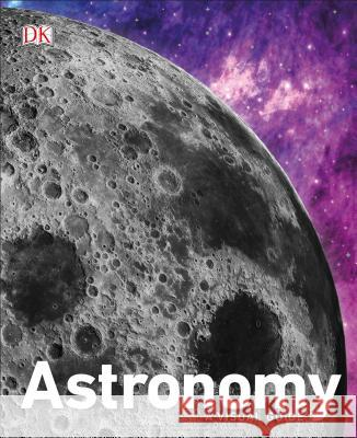Astronomy: A Visual Guide DK 9781465473622