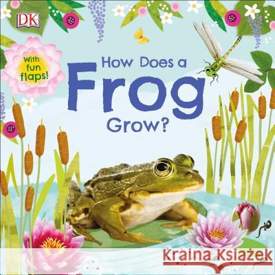How Does a Frog Grow? DK 9781465489777
