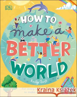 How to Make a Better World DK 9781465490872