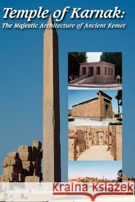 Temple of Karnak: The Majestic Architecture of Ancient Kemet Frederick Monderson 9781466243194