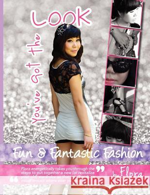 You've Got the Look - Fun and Fantastic Fashion by Flora Flora Li 9781466245723