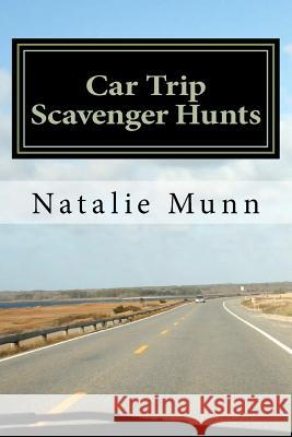 Car Trip Scavenger Hunts Natalie J. Munn 9781466253469