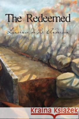 The Redeemed Laurence De B. Anderson 9781466306103