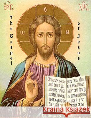 The Gospel of Jesus: Second Ed. Illustrated Ed Schwarz 9781466316478
