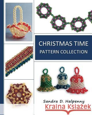Christmas Time Pattern Collection Sandra D. Halpenny 9781466356061