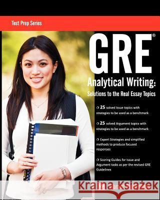 GRE Analytical Writing: Solutions to the Real Essay Topics Vibrant Publishers 9781466399570