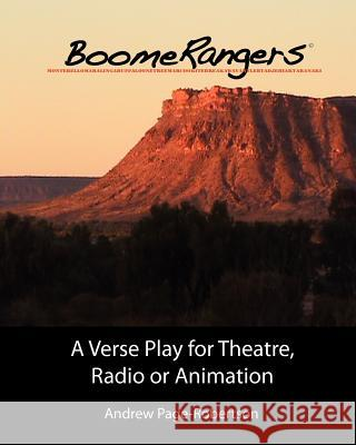 Boomerangers: A Verse Play for Theatre Radio or Animation Andrew Page-Robertson 9781466410596