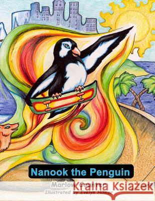 Nanook the Penguin MR Marlow Counter Marlow Counter Evelyn Hilmer 9781466428799