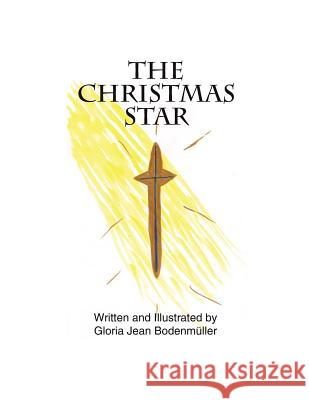 The Christmas Star Mrs Gloria Jean Bodenmuller 9781466488113