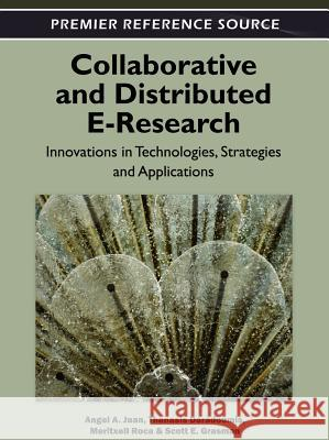 Collaborative and Distributed E-Research: Innovations in Technologies, Strategies, and Applications Angel A. Juan Thanasis Daradoumis Meritxell Roca 9781466601253