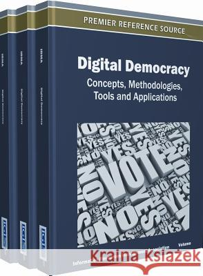 Digital Democracy : Concepts, Methodologies, Tools, and Applications Usa Managemen 9781466617407