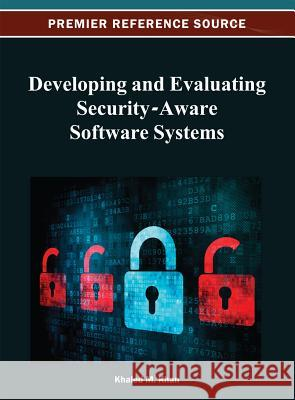 Developing and Evaluating Security-Aware Software Systems Khaled M. Khan 9781466624825