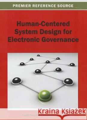 Human-Centered System Design for Electronic Governance Saqib Saeed Christopher G. Reddick 9781466636408