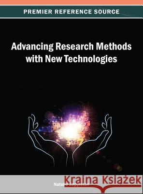 Advancing Research Methods with New Technologies Natalie Sappleton 9781466639188