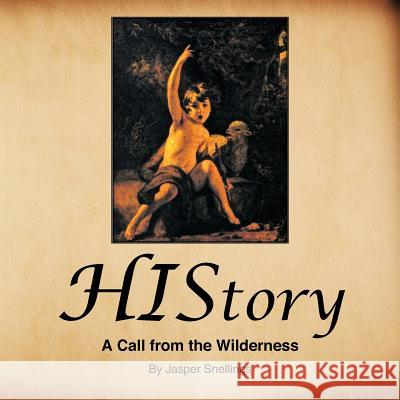 History: A Call from the Wilderness Jasper Snellings 9781466913585