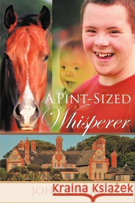 A Pint-Sized Whisperer John Davies 9781466947559