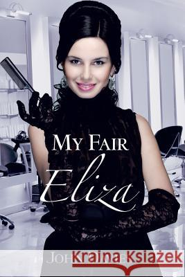 My Fair Eliza John Davies 9781466982758