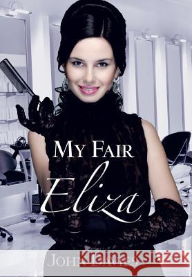 My Fair Eliza John Davies 9781466982772