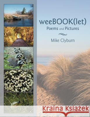 Weebook(let): Poems and Pictures Mike Clyburn 9781467009911