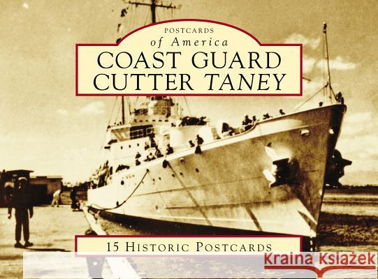 Coast Guard Cutter Taney Bob Ketenheim 9781467128421