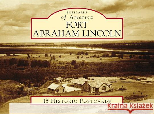 Fort Abraham Lincoln Aaron L. Barth 9781467128896