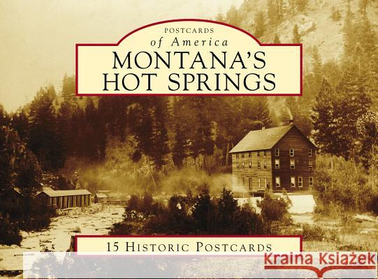 Montana's Hot Springs Jeff Birkby 9781467129138