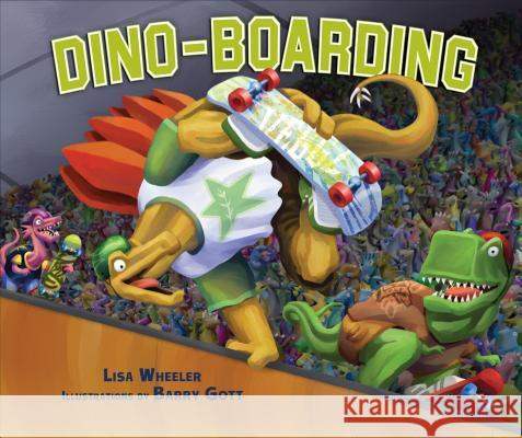 Dino-Boarding Lisa Wheeler Barry Gott 9781467702133