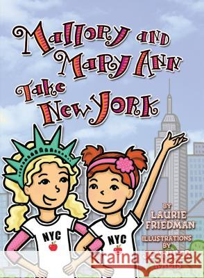 Mallory and Mary Ann Take New York Laurie Friedman Jennifer Kalis 9781467709354 Lerner Classroom
