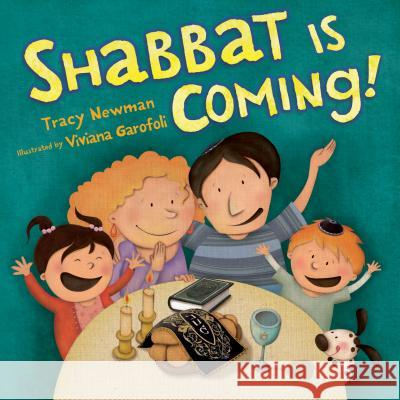 Shabbat is Coming Tracy Newman Viviana Garofoli 9781467713672
