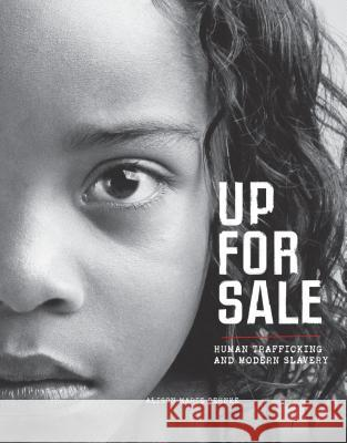 Up for Sale: Human Trafficking and Modern Slavery Alison Behnke 9781467716116