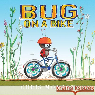 Bug on a Bike Chris Monroe Chris Monroe 9781467721547