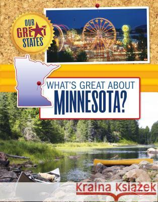 What's Great about Minnesota? Nadia Higgins 9781467733885