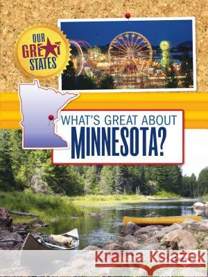 What's Great about Minnesota? Nadia Higgins 9781467745383