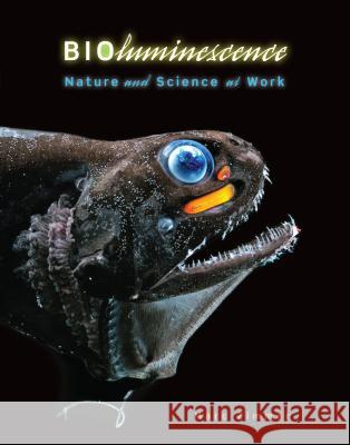 Bioluminescence: Nature and Science at Work Marc Zimmer 9781467757843