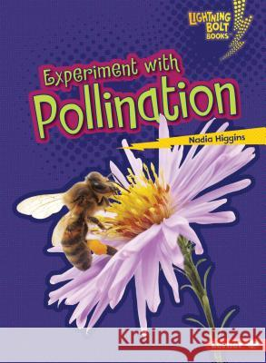 Experiment with Pollination Nadia Higgins 9781467760768