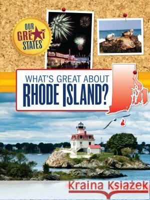 What's Great about Rhode Island? Rebecca Felix 9781467760805
