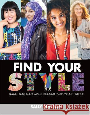 Find Your Style: Boost Your Body Image Through Fashion Confidence Sally McGraw 9781467785693